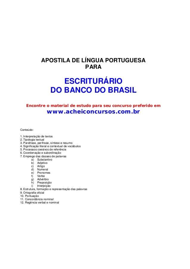 APOSTILA DE LÍNGUA PORTUGUESAPARAESCRITURÁRIODO BANCO DO BRASILEncontre o material de estudo para seu concurso preferido e...