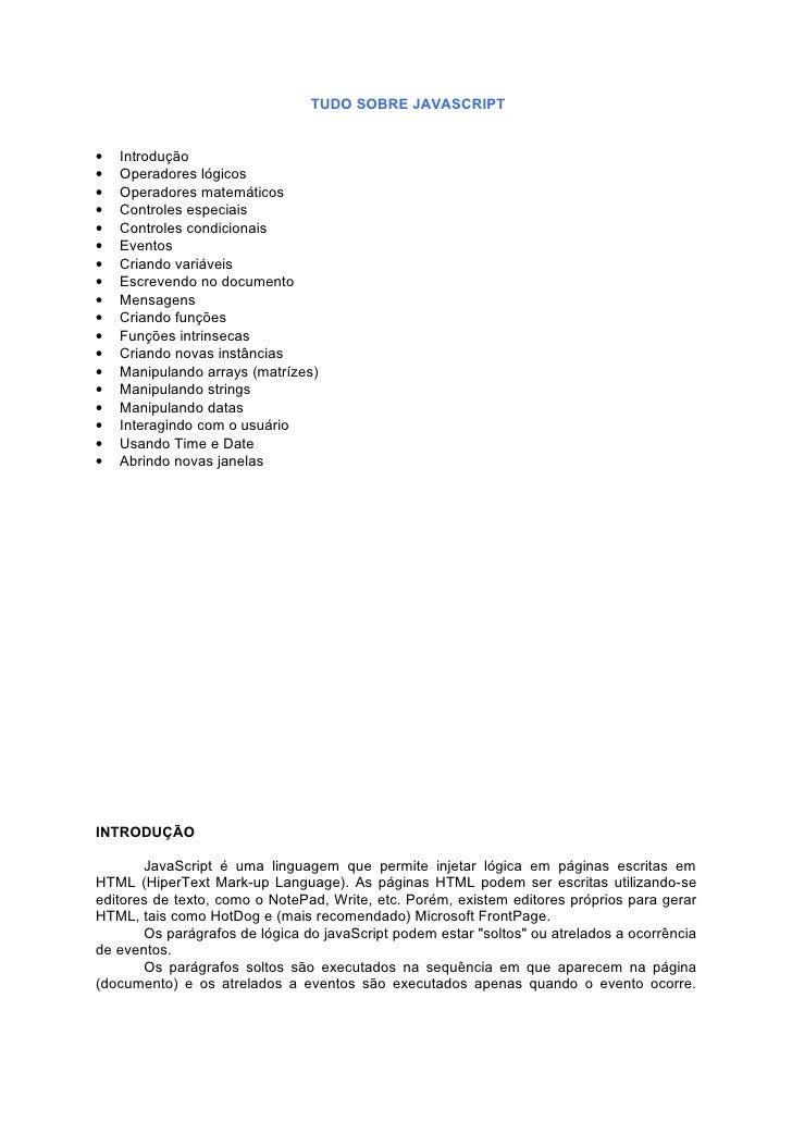 TUDO SOBRE JAVASCRIPT•   Introdução•   Operadores lógicos•   Operadores matemáticos•   Controles especiais•   Controles co...