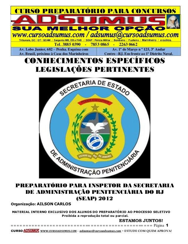 Organizada por: Ailson Carlos – Preparatório para o SEAP-RJ – 2012 – CONHECIMENTOS ESPECÍFICOS  = = = = = = = = = = = = = ...