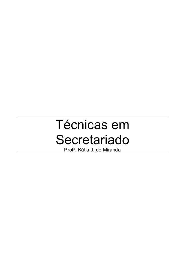 Técnicas em Secretariado Profª. Kátia J. de Miranda