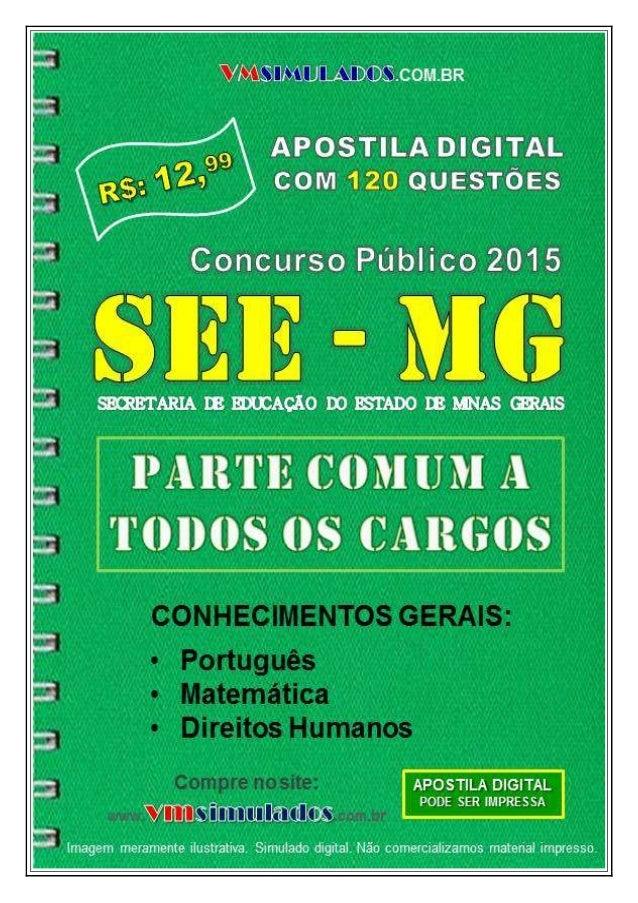 VMSIMULADOS.COM.BR CONHECIMENTOS GERAIS COMUM A TODOS OS CARGOS - SEE/MG WWW.VMSIMULADOS.COM.BR 1