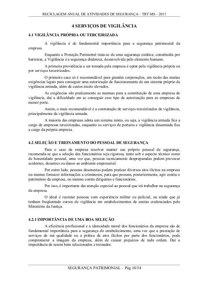 RECICLAGEM ANUAL DE ATIVIDADES DE SEGURANÇA – TRT MS – 2011 4 SERVIÇOS DE VIGILÂNCIA 4.1 VIGILÂNCIA PRÓPRIA OU TERCEIRIZAD...
