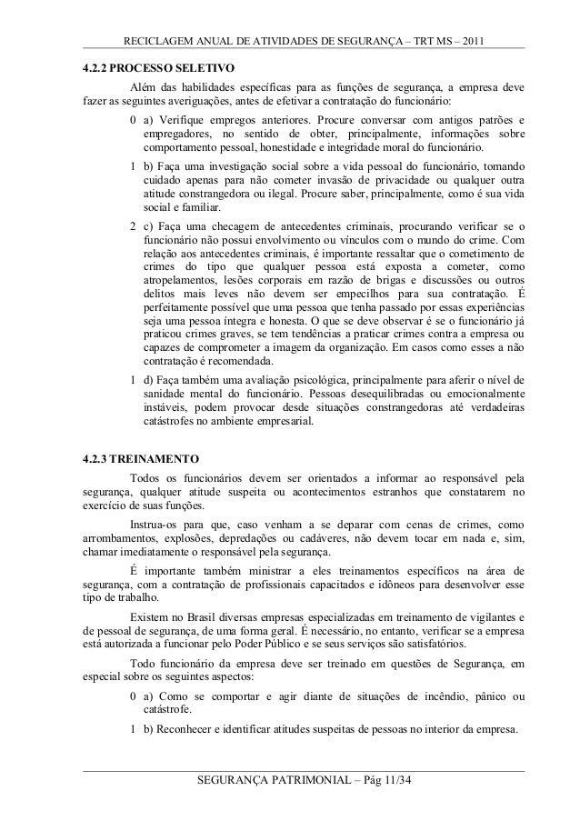 RECICLAGEM ANUAL DE ATIVIDADES DE SEGURANÇA – TRT MS – 2011 4.2.2 PROCESSO SELETIVO Além das habilidades específicas para ...