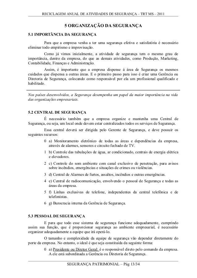 RECICLAGEM ANUAL DE ATIVIDADES DE SEGURANÇA – TRT MS – 2011 5 ORGANIZAÇÃO DA SEGURANÇA 5.1 IMPORTÂNCIA DA SEGURANÇA Para q...