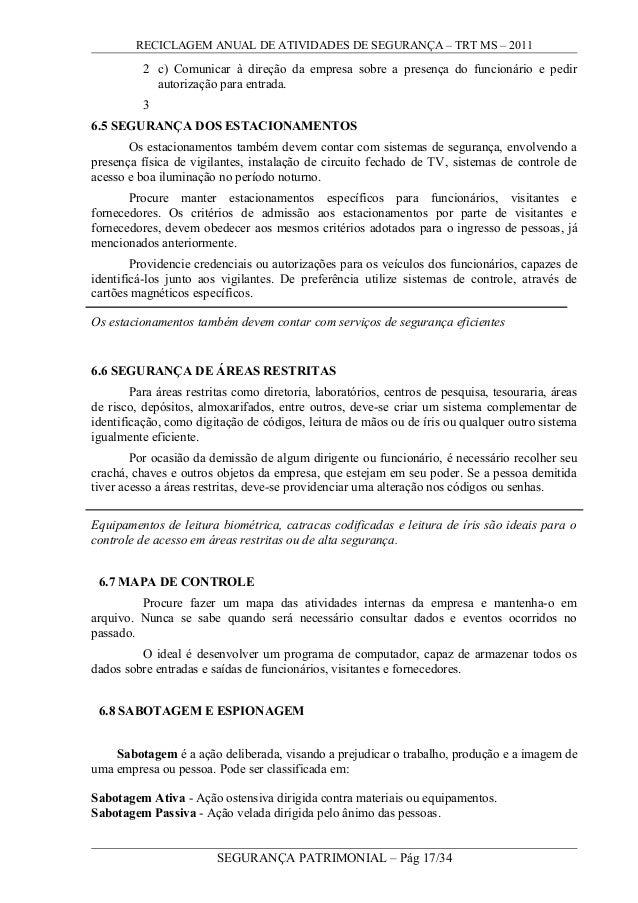 RECICLAGEM ANUAL DE ATIVIDADES DE SEGURANÇA – TRT MS – 2011 2 c) Comunicar à direção da empresa sobre a presença do funcio...