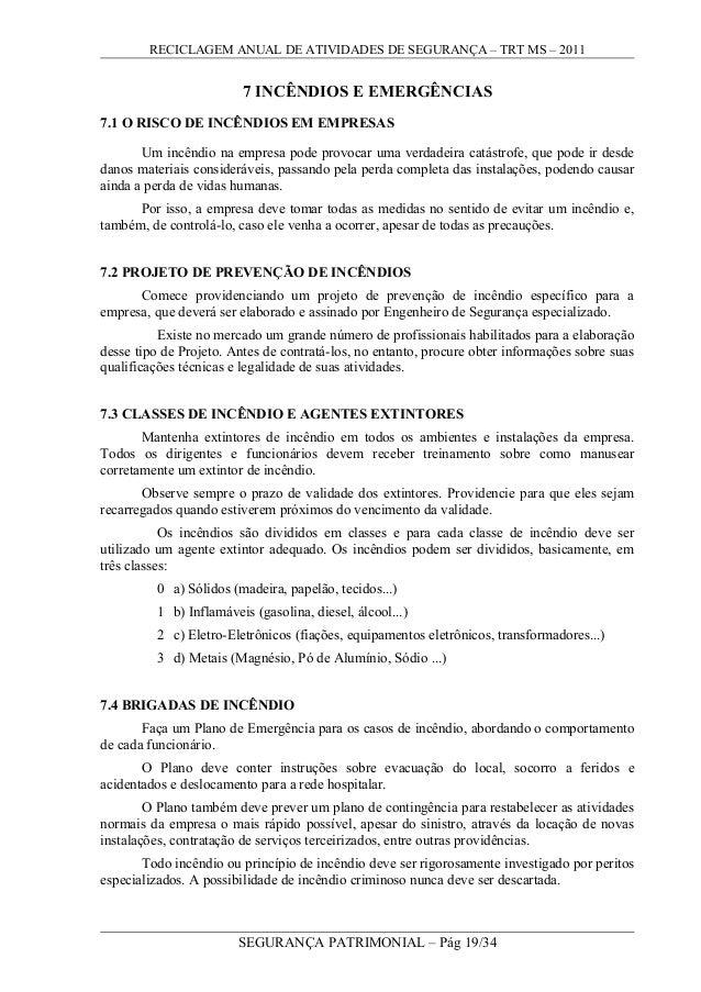 RECICLAGEM ANUAL DE ATIVIDADES DE SEGURANÇA – TRT MS – 2011 7 INCÊNDIOS E EMERGÊNCIAS 7.1 O RISCO DE INCÊNDIOS EM EMPRESAS...