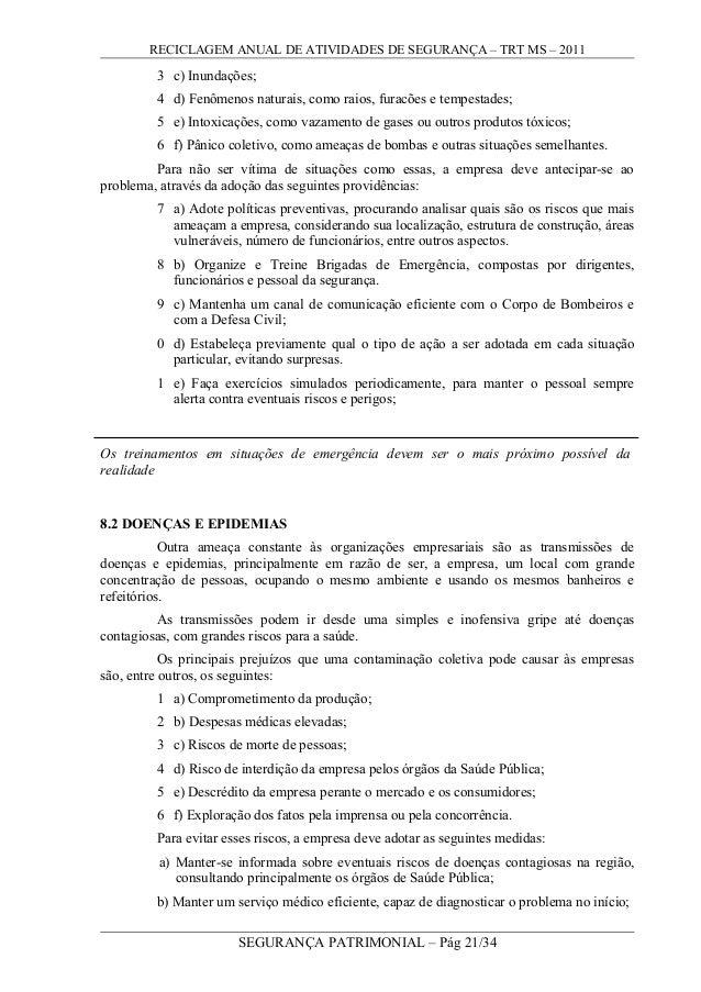 RECICLAGEM ANUAL DE ATIVIDADES DE SEGURANÇA – TRT MS – 2011 3 c) Inundações; 4 d) Fenômenos naturais, como raios, furacões...