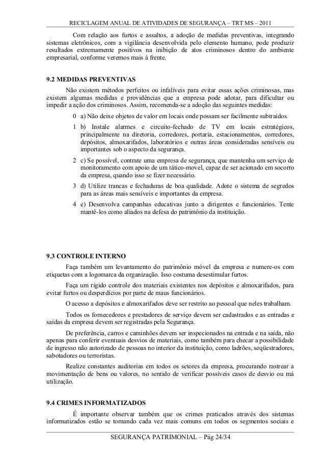 RECICLAGEM ANUAL DE ATIVIDADES DE SEGURANÇA – TRT MS – 2011 Com relação aos furtos e assaltos, a adoção de medidas prevent...