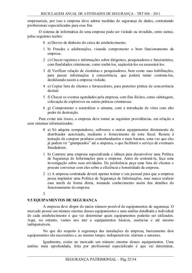 RECICLAGEM ANUAL DE ATIVIDADES DE SEGURANÇA – TRT MS – 2011 empresariais, por isso a empresa deve adotar medidas de segura...