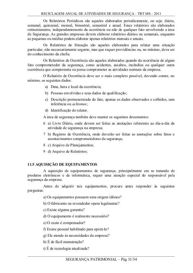 RECICLAGEM ANUAL DE ATIVIDADES DE SEGURANÇA – TRT MS – 2011 Os Relatórios Periódicos são aqueles elaborados periodicamente...