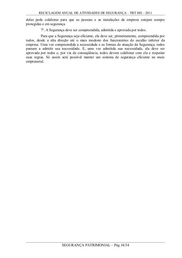 RECICLAGEM ANUAL DE ATIVIDADES DE SEGURANÇA – TRT MS – 2011 delas pode colaborar para que as pessoas e as instalações da e...