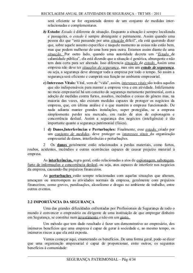 RECICLAGEM ANUAL DE ATIVIDADES DE SEGURANÇA – TRT MS – 2011 será eficiente se for organizada dentro de um conjunto de medi...