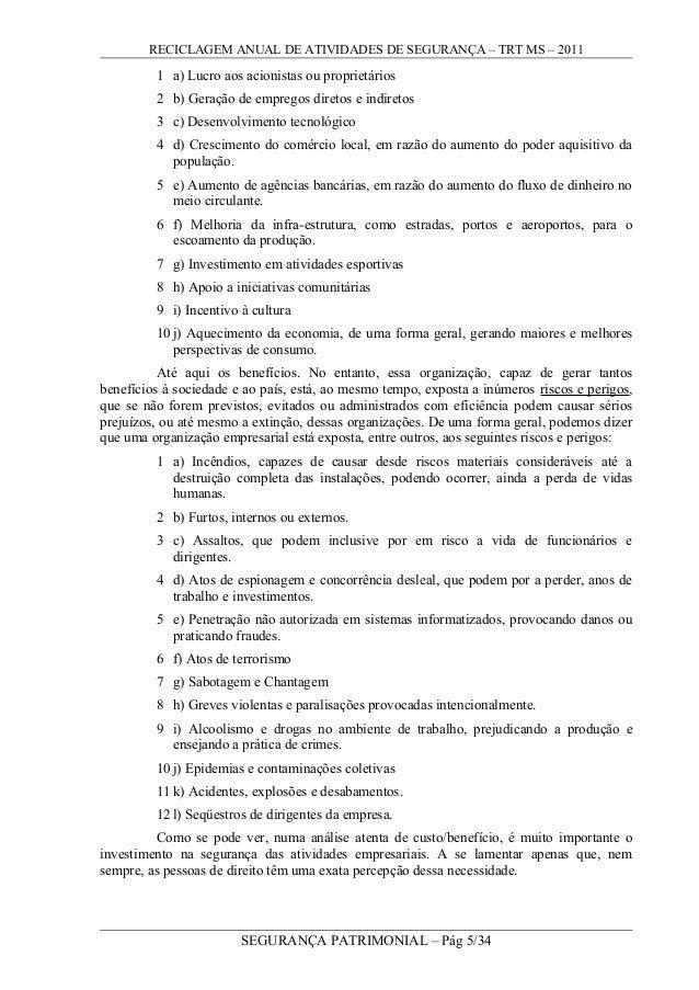 RECICLAGEM ANUAL DE ATIVIDADES DE SEGURANÇA – TRT MS – 2011 1 a) Lucro aos acionistas ou proprietários 2 b) Geração de emp...
