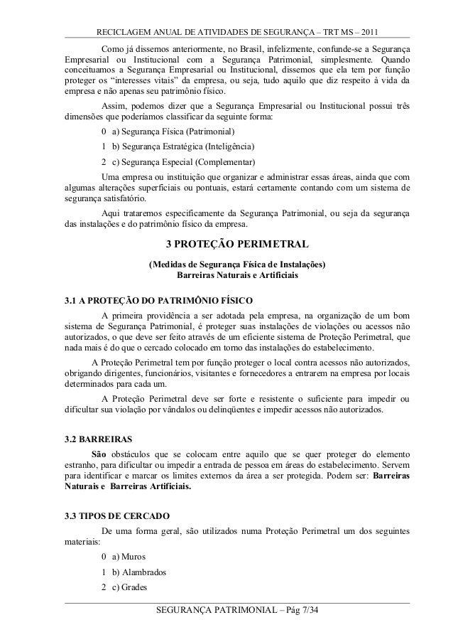 RECICLAGEM ANUAL DE ATIVIDADES DE SEGURANÇA – TRT MS – 2011 Como já dissemos anteriormente, no Brasil, infelizmente, confu...