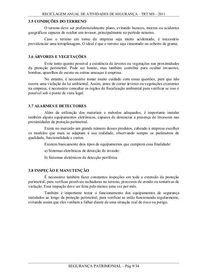 RECICLAGEM ANUAL DE ATIVIDADES DE SEGURANÇA – TRT MS – 2011 3.5 CONDIÇÕES DO TERRENO O terreno deve ser preferencialmente ...