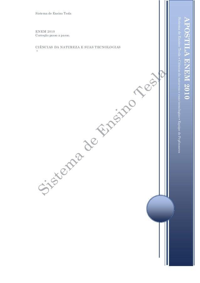 Sistema de Ensino Tesla ENEM 2010 Correção passo a passo. CIÊNCIAS DA NATUREZA E SUAS TECNOLOGIAS  APOSTILAENEM2010 [Digi...