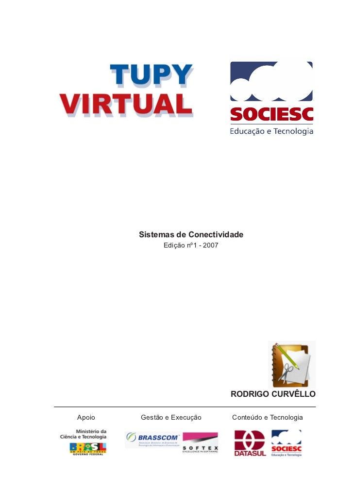 Sistemas de Conectividade              Edição nº1 - 2007                                  RODRIGO CURVÊLLOApoio   Gestão e...