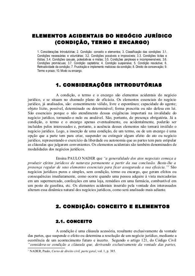 ELEMENTOS ACIDENTAIS DO NEGÓCIO JURÍDICO (CONDIÇÃO, TERMO E ENCARGO) 1. Considerações Introdutórias; 2. Condição: conceito...