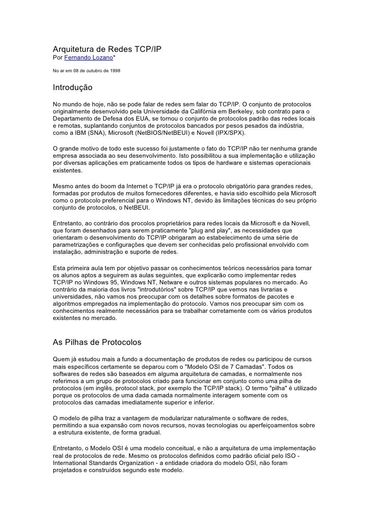 Arquitetura de Redes TCP/IP Por Fernando Lozano*  No ar em 08 de outubro de 1998   Introdução No mundo de hoje, não se pod...