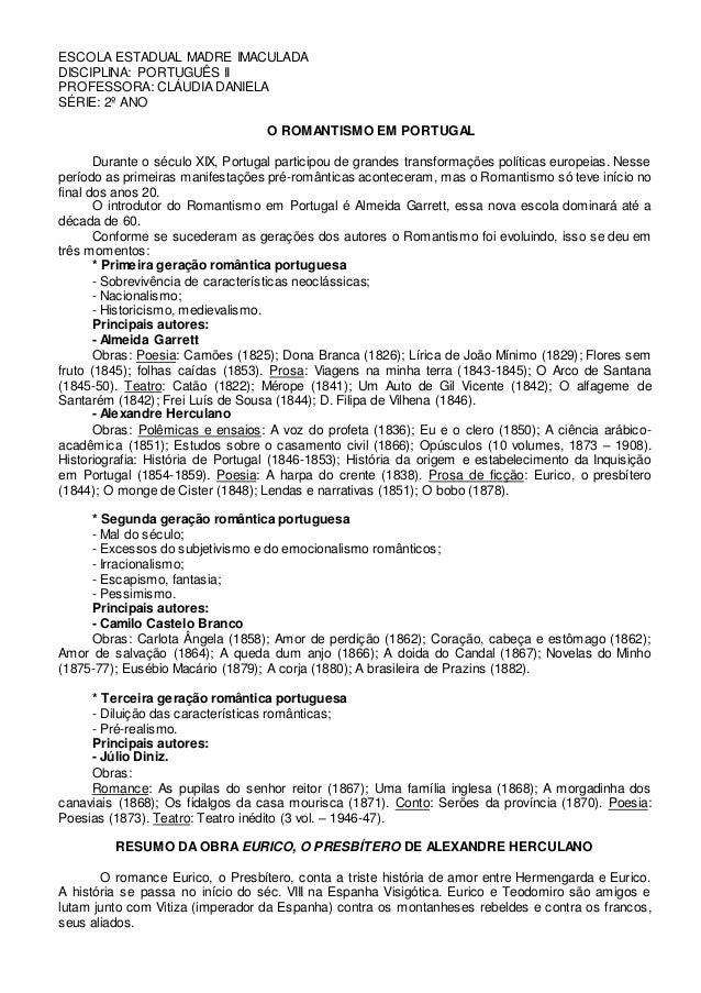 ESCOLA ESTADUAL MADRE IMACULADA  DISCIPLINA: PORTUGUÊS II  PROFESSORA: CLÁUDIA DANIELA  SÉRIE: 2º ANO  O ROMANTISMO EM POR...
