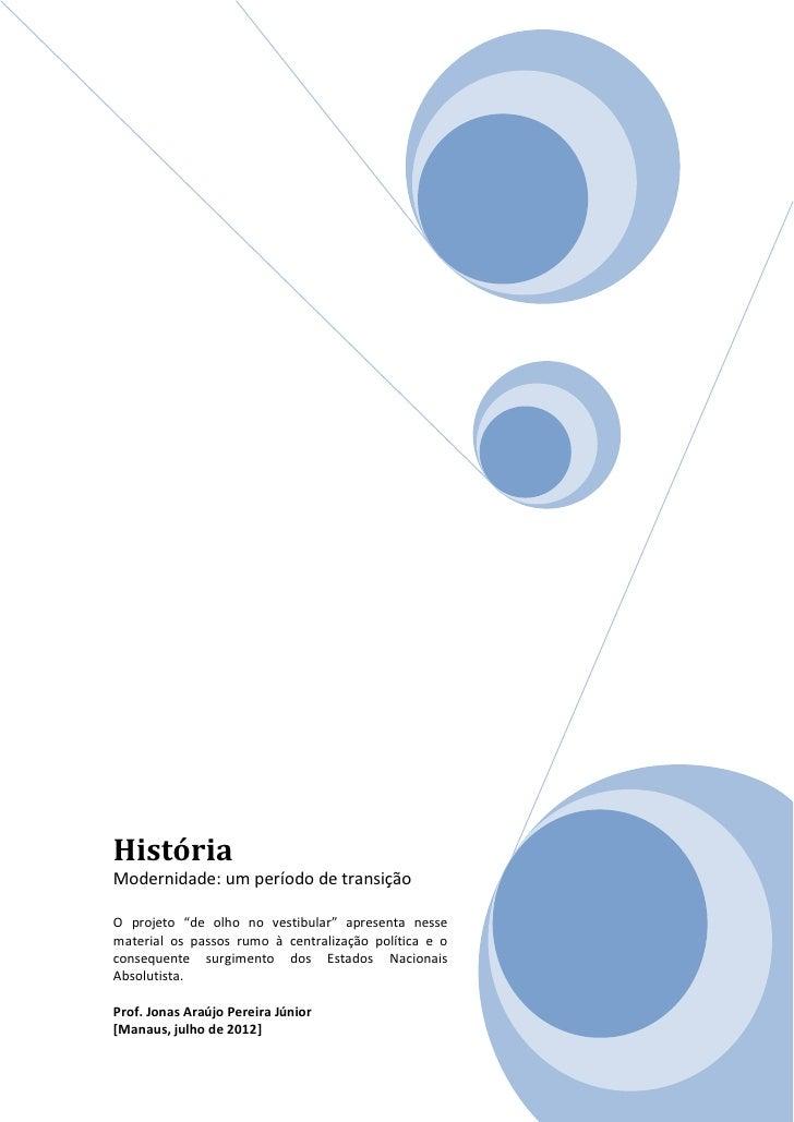 """HistóriaModernidade: um período de transiçãoO projeto """"de olho no vestibular"""" apresenta nessematerial os passos rumo à cen..."""