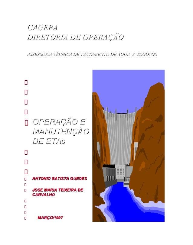 CAGEPA DIRETORIA DE OPERAÇÃO ASSESSORIA TÉCNICA DE TRATAMENTO DE ÁGUA E ESGOTOS  OPERAÇÃO E MANUTENÇÃO DE ETAs  ANTONIO BA...