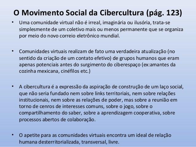 Inteligência Coletiva • A cibercultura não liga a informação a uma pessoa, mas a uma coletividade de pensamentos e reflexõ...
