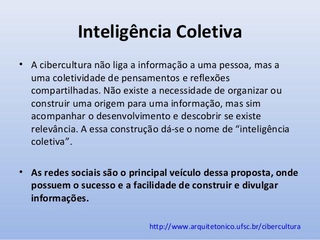 Inteligência Coletiva Inconsciente e Consciente •  Inteligência Coletiva Inconsciente: onde o usuário contribui com inform...