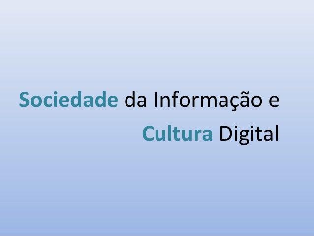 Sociedade da Informação e Cultura Digital