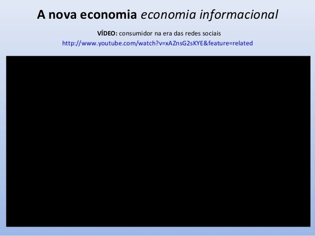 A nova economia economia informacional • Segundo Castells, para que possamos caracterizar uma nova economia informacional,...