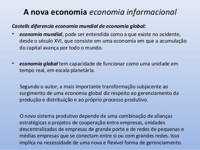 A nova economia economia informacional Tendências que evoluíram o processo de reestruturação capitalista: •  1 – transição...