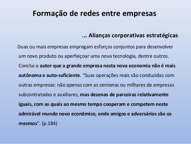 Formação de redes entre empresas A empresa horizontal e as redes globais de empresas Segundo o autor, a empresa horizontal...