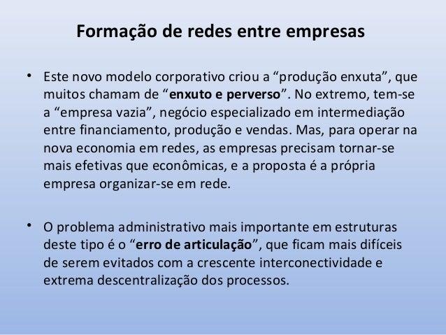A tecnologia da informação e a empresa em rede • Segundo Castells, a transformação organizacional ocorreu independentement...