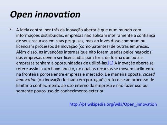 Exemplo de empresa que desenvolve o conceito de Open Innovation no Brasil: a montadora Fiat, com o projeto Fiat Mio, em 20...
