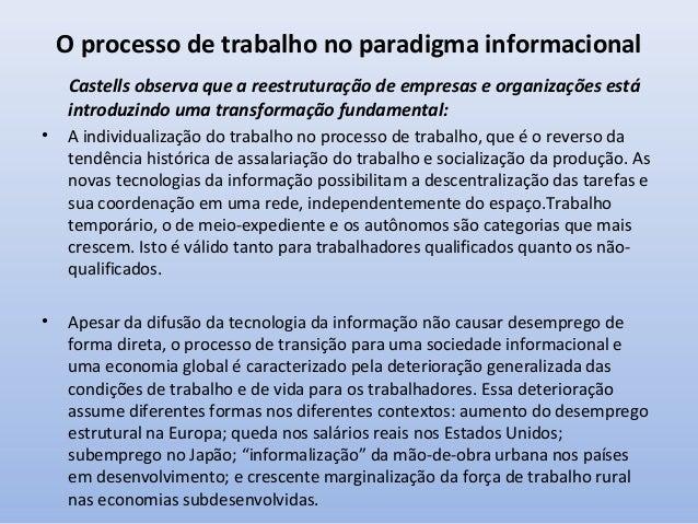 O processo de trabalho no paradigma informacional O aumento extraordinário de flexibilidade e adaptabilidade contrapôs a r...