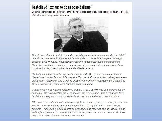 O contexto social e a dinâmica da transformação tecnológica Segundo Castells, o que caracteriza o novo sistema de comunica...