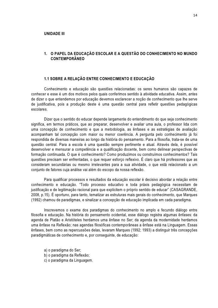 14        UNIDADE III        1. O PAPEL DA EDUCAÇÃO ESCOLAR E A QUESTÃO DO CONHECIMENTO NO MUNDO           CONTEMPORÂNEO  ...