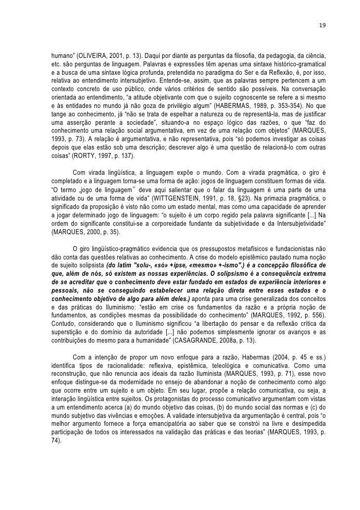 """19humano"""" (OLIVEIRA, 2001, p. 13). Daqui por diante as perguntas da filosofia, da pedagogia, da ciência,etc. são perguntas..."""