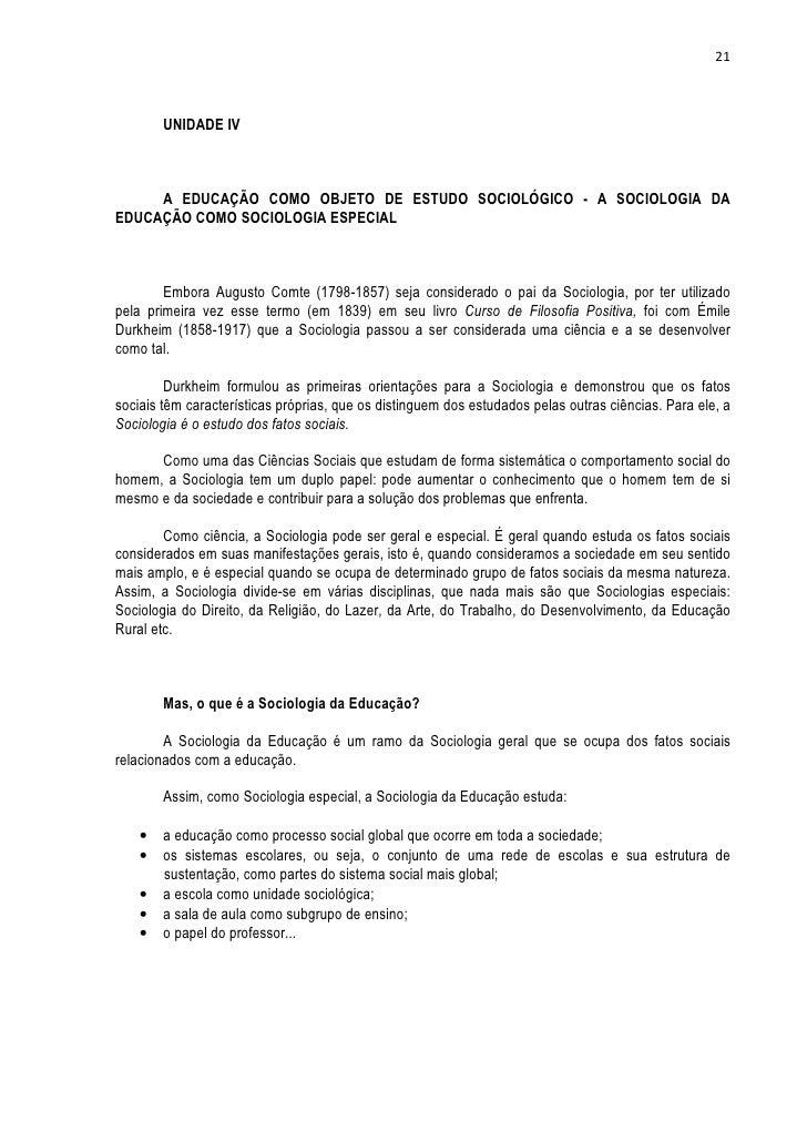 21        UNIDADE IV     A EDUCAÇÃO COMO OBJETO DE ESTUDO SOCIOLÓGICO - A SOCIOLOGIA DAEDUCAÇÃO COMO SOCIOLOGIA ESPECIAL  ...