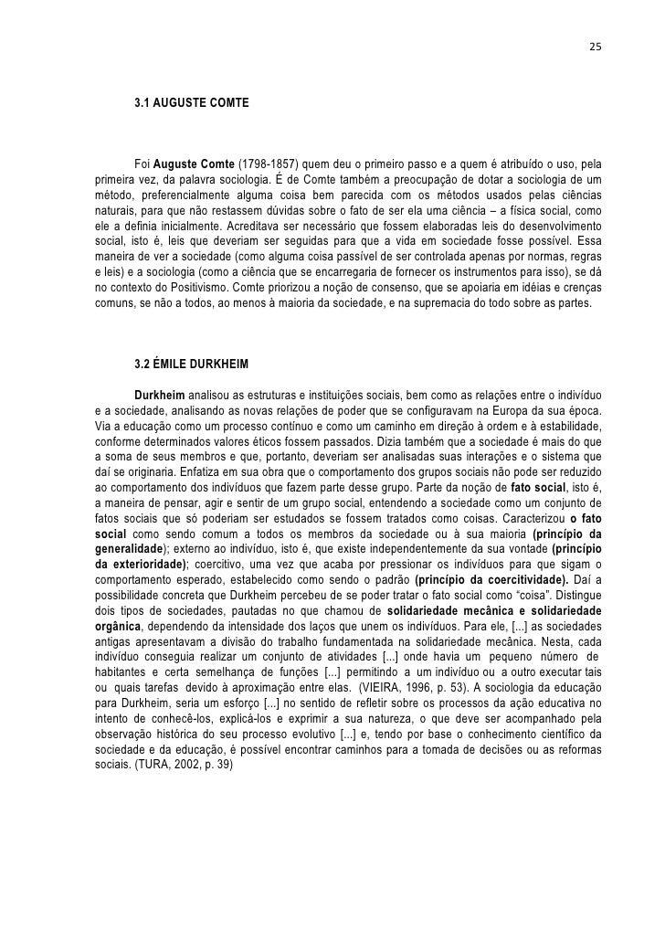 25        3.1 AUGUSTE COMTE         Foi Auguste Comte (1798-1857) quem deu o primeiro passo e a quem é atribuído o uso, pe...