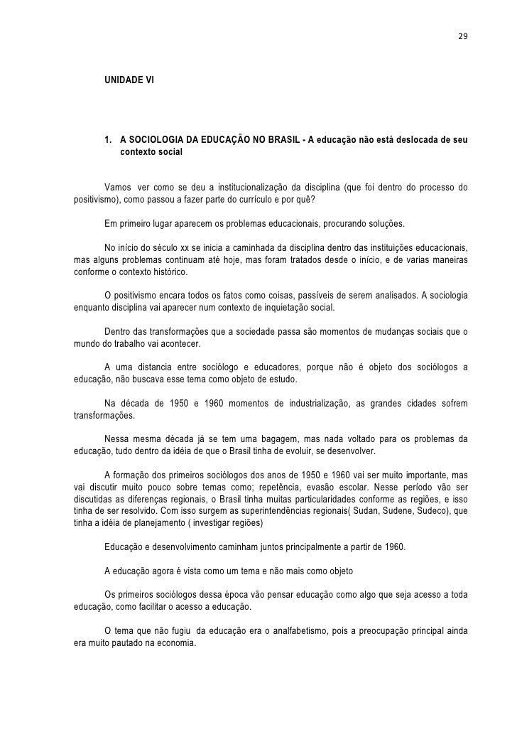 29        UNIDADE VI        1. A SOCIOLOGIA DA EDUCAÇÃO NO BRASIL - A educação não está deslocada de seu           context...