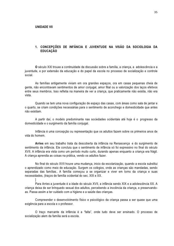 35       UNIDADE VII       1. CONCEPÇÕES DE INFÂNCIA E JUVENTUDE NA VISÃO DA SOCIOLOGIA DA          EDUCAÇÃO        O sécu...