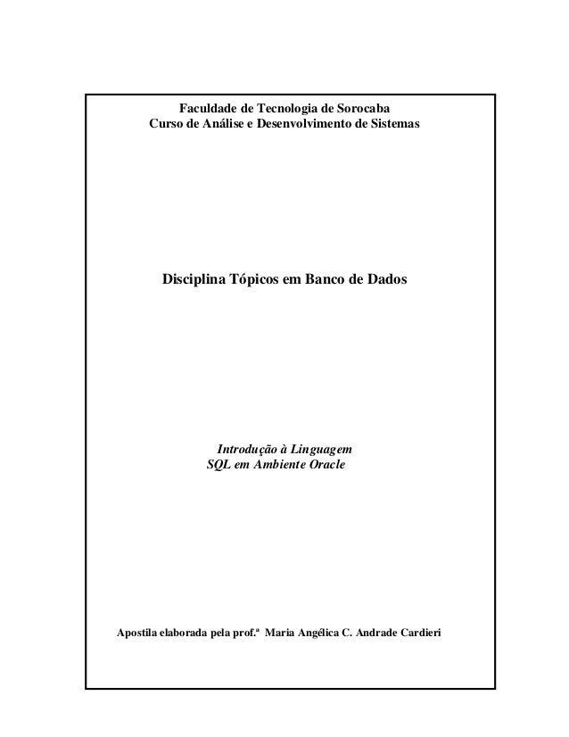 Faculdade de Tecnologia de Sorocaba  Curso de Análise e Desenvolvimento de Sistemas  Disciplina Tópicos em Banco de Dados ...