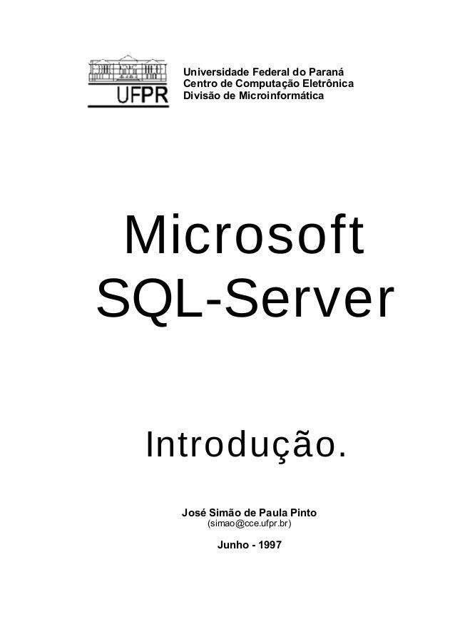 Universidade Federal do Paraná Centro de Computação Eletrônica Divisão de Microinformática Microsoft SQL-Server Introdução...