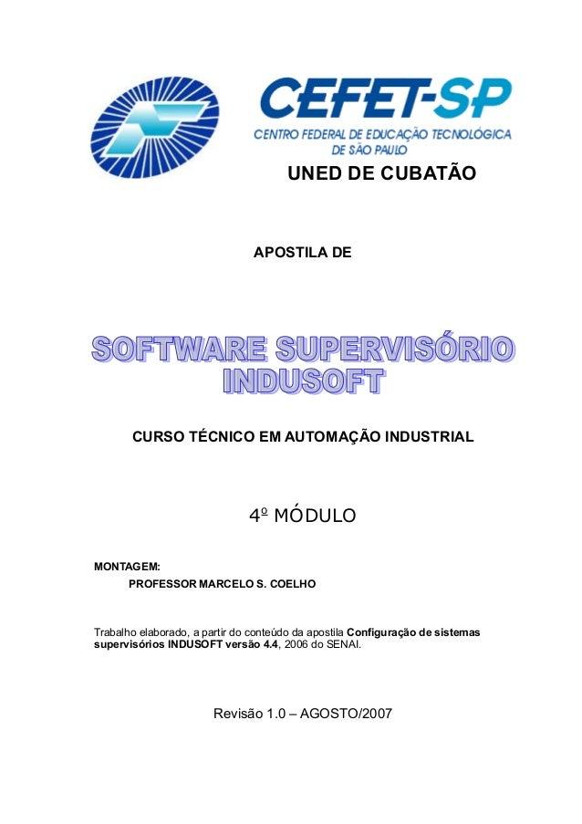 UNED DE CUBATÃO APOSTILA DE CURSO TÉCNICO EM AUTOMAÇÃO INDUSTRIAL 4o MÓDULO MONTAGEM: PROFESSOR MARCELO S. COELHO Trabalho...