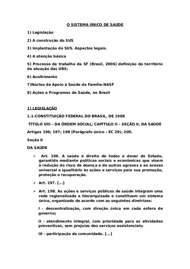 O SISTEMA ÚNICO DE SAÚDE 1) Legislação 2) A construção do SUS 3) Implantação do SUS. Aspectos legais. 4) A atenção básica ...