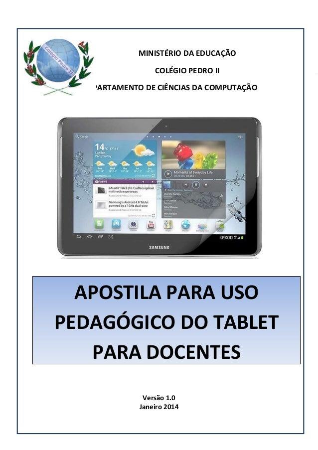 MINISTÉRIO DA EDUCAÇÃO COLÉGIO PEDRO II DEPARTAMENTO DE CIÊNCIAS DA COMPUTAÇÃO  APOSTILA PARA USO PEDAGÓGICO DO TABLET PAR...