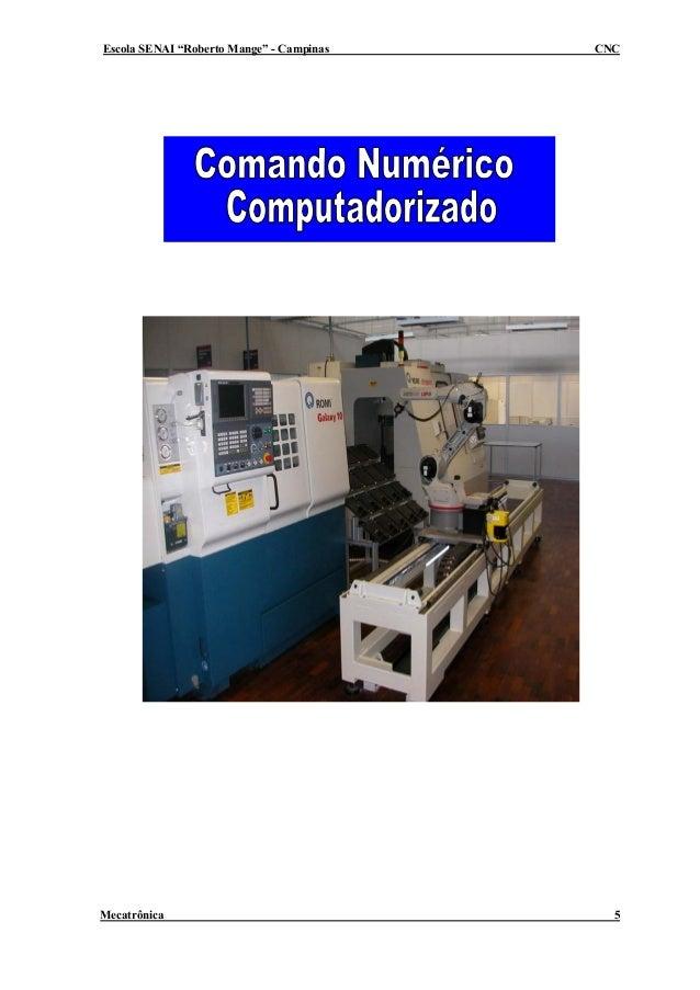 """Escola SENAI """"Roberto Mange"""" - Campinas   CNCMecatrônica                                 5"""