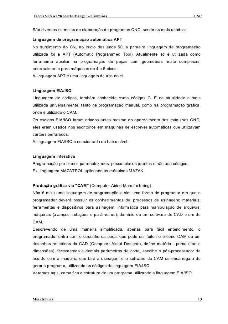 """Escola SENAI """"Roberto Mange"""" - Campinas                                              CNC   São diversos os meios de elabor..."""