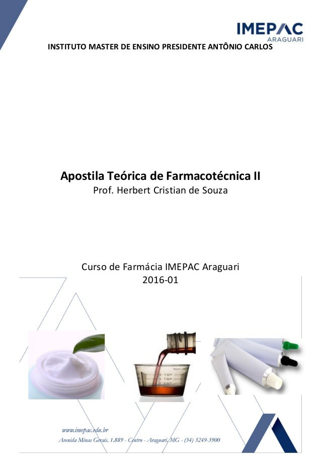 INSTITUTO MASTER DE ENSINO PRESIDENTE ANTÔNIO CARLOS Apostila Teórica de Farmacotécnica II Prof. Herbert Cristian de Souza...